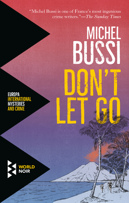 Don't Let Go - Bussi, Michel, and Taylor, Sam (Translated by)