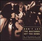 Don't Let the Bastards Get You Down: A Tribute to Kris Kristofferson