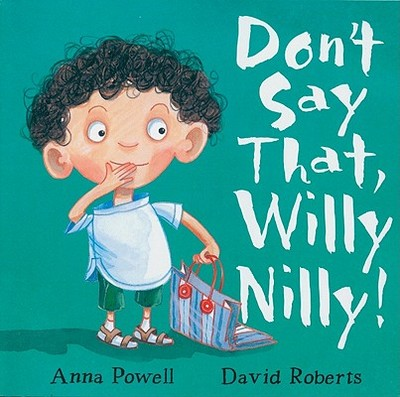 Don't Say That, Willy Nilly - Powell, Anna, Professor