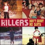 Don't Shoot Me Santa - The Killers