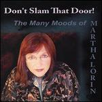 Don't Slam That Door!: The Many Moods of Martha Lorin