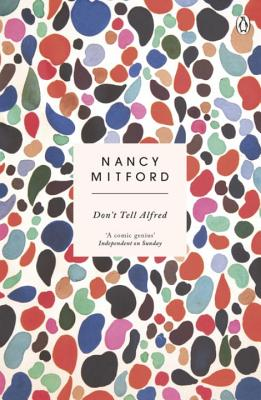 Don't Tell Alfred - Mitford, Nancy, and Dahl, Sophie (Introduction by)