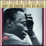 Don't Turn Me from Your Door: John Lee Hooker Sings His Blues