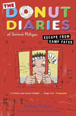 Donut Diaries: Escape from Camp Fatso: Book 3 - Milligan, Dermot, and McGowan, Anthony, and Tazzyman, David (Illustrator)