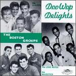 Doo Wop Delights: The Boston Groups