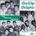 Doo Wop Delights: The Boston Groups