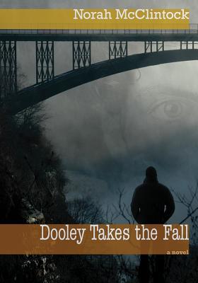 Dooley Takes the Fall - McClintock, Norah