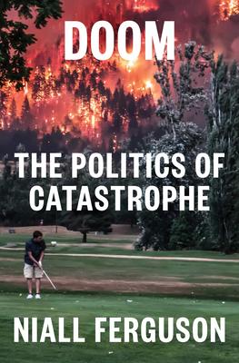 Doom: The Politics of Catastrophe - Ferguson, Niall