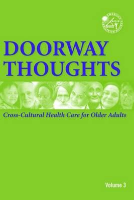 Doorway Thoughts Volume 2: Cross-Cultural Health Care for Older Adults - Ethnogeriatrics Committee, American Geriatrics Society (Editor)
