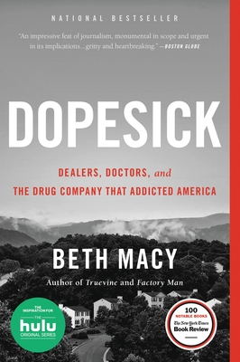 Dopesick: Dealers, Doctors, and the Drug Company That Addicted America - Macy, Beth