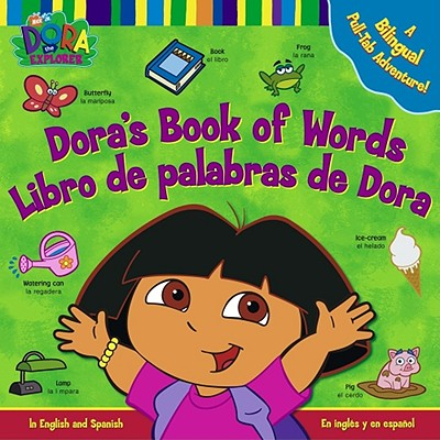 Dora's Book Of Words/Libro de Palabras de Dora: A Bilingual Pull-Tab Adventure! - Beinstein, Phoebe, and Thompson Bros (Illustrator), and Thompson Brothers (Illustrator)