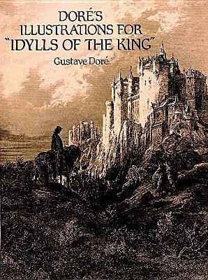 "Dore's Illustrations for ""Idylls of the King"" -"