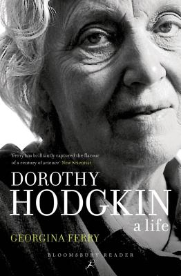 Dorothy Hodgkin: A Life - Ferry, Georgina