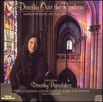Dorothy Over the Rainbow: Improvisations on the Great Organ