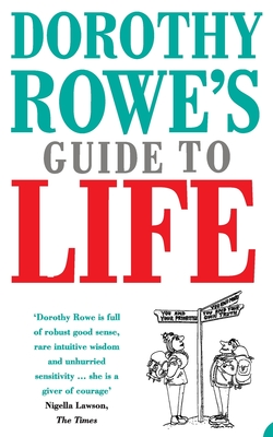 Dorothy Rowe's Guide to Life - Rowe, Dorothy