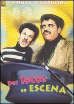 Dos Locos en Escena - Agustín P. Delgado