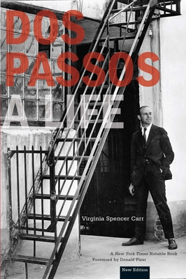 DOS Passos: A Life - Carr, Virginia Spencer
