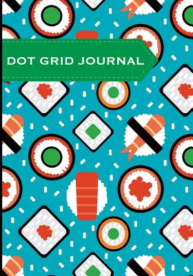 Dot Grid Journal - Sushi: Soft Cover, 7x10 Inches, 130 Pages - Dot Grid Journal