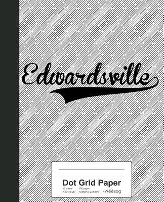 Dot Grid Paper: EDWARDSVILLE Notebook - Weezag