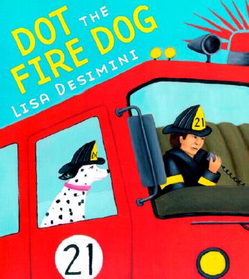 Dot the Fire Dog - Desimini, Lisa