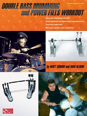 Double Bass Drumming and Power Fills Workout - Sorum, Matt, and Aliano, Sam