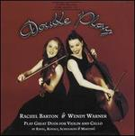 Double Play: Rachel Barton & Wendy Warner play Great Duos for Violin & Cello