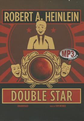 Double Star - Heinlein, Robert A, and Weiner, Tom (Read by)