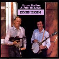 Double Trouble - Byron Berline & John Hickman