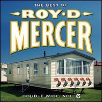 Double Wide, Vol. 6 - Roy D. Mercer