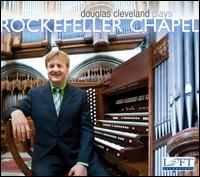 Douglas Cleveland plays Rockefeller Chapel - Douglas Cleveland (organ)