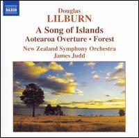 Douglas Lilburn: A Song of Islands; Aotearoa Overture; Forest - New Zealand Symphony Orchestra; James Judd (conductor)