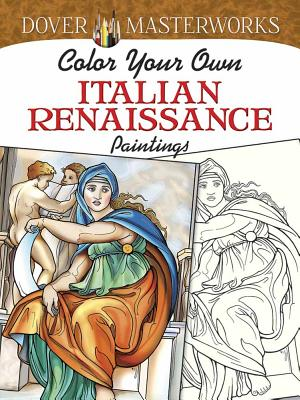 Dover Masterworks: Color Your Own Italian Renaissance Paintings - Noble, Marty