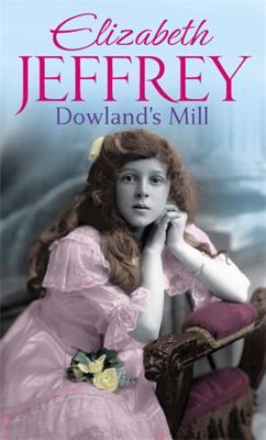 Dowland's Mill - Jeffrey, Elizabeth