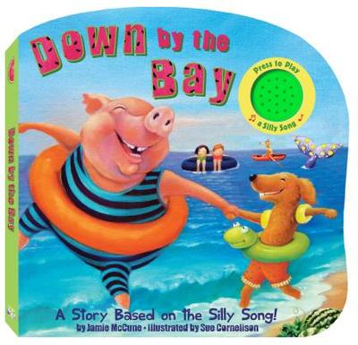Down by the Bay: A Story Based on a Silly Song - McCune, Jamie