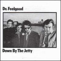 Down by the Jetty - Dr. Feelgood