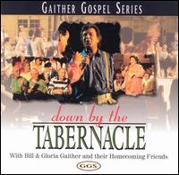 Down by the Tabernacle - Bill & Gloria Gaither