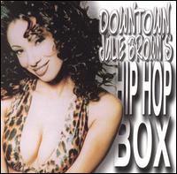 Downtown Julie Brown's Hip Hop Box - Various Artists