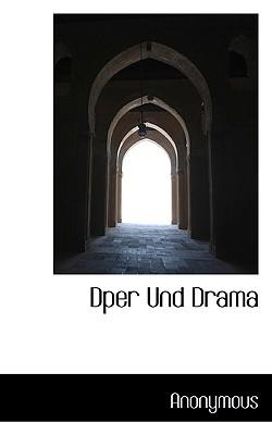 Dper Und Drama - Anonymous