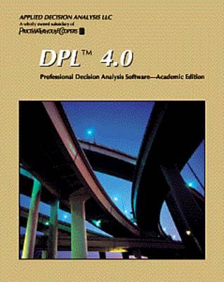 DPL 4.0: Professional Decision Analysis Software: Academic Edition - Applied Decision Analysis, Inc