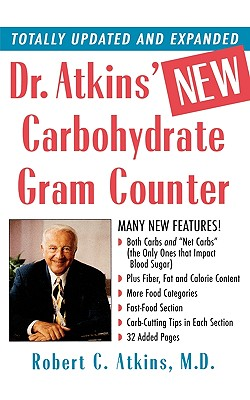 Dr. Atkins' New Carbohydrate Gram Counter: More Than 1200 Brand-Name and Generic Foods Listed with Carbohydrate, Protein, and Fat Contents - Atkins, Robert C, M.D. (Introduction by)