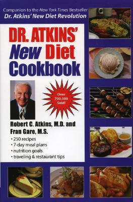 Dr. Atkins New Diet Cookbook - Atkins, Robert C, M.D., and Gare, Fran