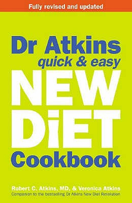 Dr. Atkins' Quick and Easy New Diet Cookbook - Atkins, Robert C., M.D.