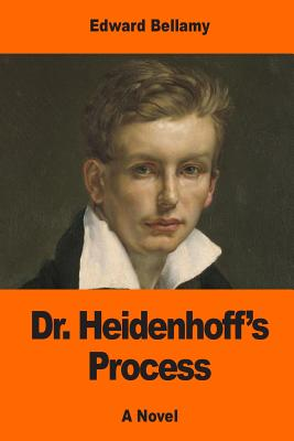 Dr. Heidenhoff's Process - Bellamy, Edward
