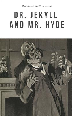 Dr. Jekyll and Mr. Hyde - Stevenson, Robert Louis