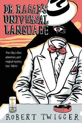 Dr Ragab's Universal Language - Twigger, Robert