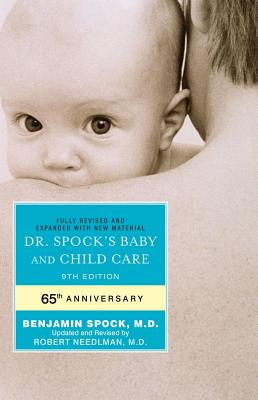 Dr. Spock's Baby and Child Care - Spock, Benjamin, M.D., and Needlman, Robert, M.D., M D (Revised by)