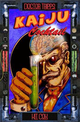 Dr Tripps: Kaiju Cocktail - Cox, Kit