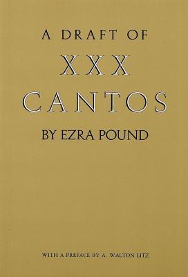 Draft of XXX Cantos - Pound, Ezra