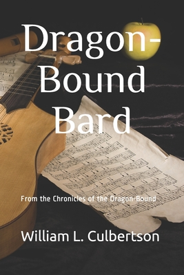 Dragon-Bound Bard: From the Chronicles of the Dragon-Bound - Culbertson, William L
