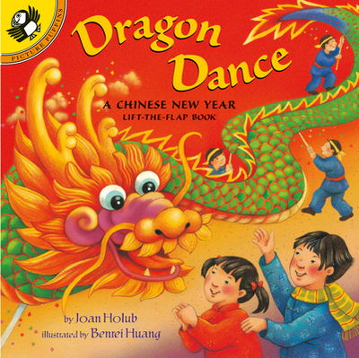 Dragon Dance: A Chinese New Year Lift-The-Flap Book - Holub, Joan